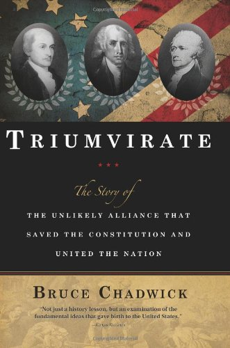 triumvirate-the-story-of-the-unlikely-alliance-that-saved-the-constitution-and-united-the-nation