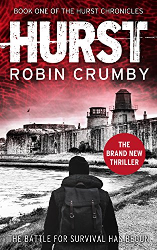 Hurst: A Post-Apocalyptic Pandemic Survival Thriller (The Hurst Chronicles Book 1) by [Crumby, Robin]