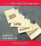201 Little Buddhist Reminders, Barbara Ann Kipfer, 1569755183