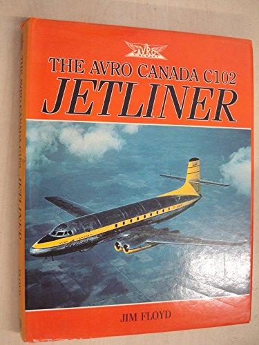 The Avro Canada C102 Jetliner (Avro Canada)