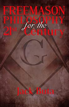 Freemason Philosophy For The 21st Century by [Buta, Jack]