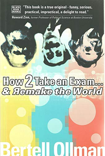 How to Take an Exam and Remake the World