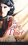To Love A Thief (Indonesian Edition)