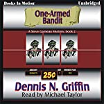 One-Armed Bandit: Steve Garneau Mystery Series #2 | Dennis N. Griffin