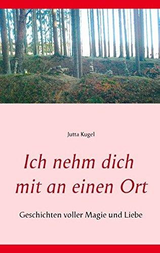 Ich nehm dich mit an einen Ort (German Edition) PDF