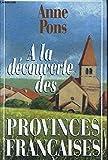 img - for A la d couverte des provinces fran aises book / textbook / text book