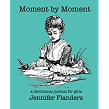 Moment by Moment: A Devotional Journal for Girls