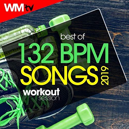 Best Of 132 Bpm Songs 2019 Workout Session (Unmixed Compilation for Fitness & Workout 132 Bpm / 32 Count)