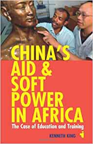 China's Aid and Soft Power in Africa: The Case of