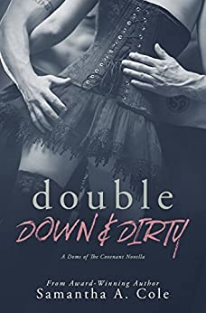 Double Down & Dirty: Doms of The Covenant Book 1 by [Cole, Samantha A.]