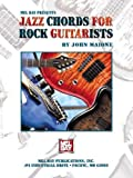 Mel Bay Presents Jazz Chords for Rock Guitarists, John Maione, 0786668741