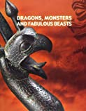 Dragons, Monsters and Fabulous Beasts, Westenholz, Joan Goodnick, 965702708X