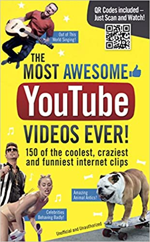 Image of: Most Viewed The Most Awesome Youtube Videos Ever 150 Of The Coolest Craziest And Funniest Internet Clips Amazoncouk Adrian Besley 9781853759178 Books Pinterest The Most Awesome Youtube Videos Ever 150 Of The Coolest Craziest
