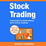 Stock Trading: Strategies to Make Money with Stock Trading | Warren Richmond