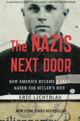 Nazis Next Door, The by Eric Lichtblau (2015-11-13)