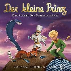 Der Planet der Kristalltränen (Der kleine Prinz 26)