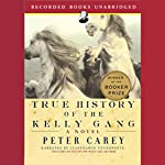 True History of the Kelly Gang  | Peter Carey