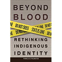 Beyond Blood: Rethinking Indigenous Identity