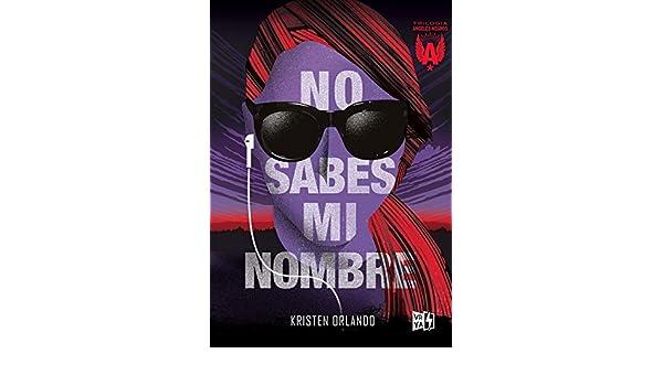 Amazon.com: No sabes mi nombre (Trilogía Ángeles Negros nº 1) (Spanish Edition) eBook: Kristen Orlando: Kindle Store