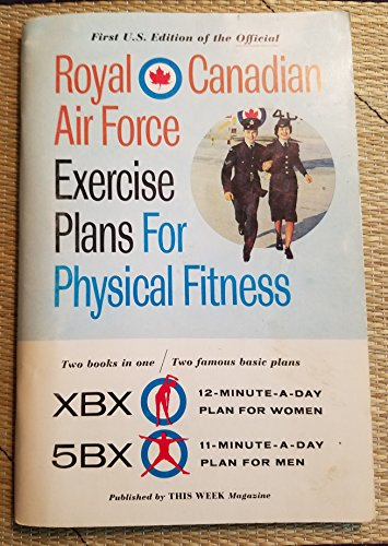 Royal Canadian Air Force Exercise Plans for Physical Fitness: 5BX (Air Force Magazine)