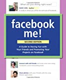 img - for Facebook Me! A Guide to Socializing, Sharing, and Promoting on Facebook (2nd Edition) book / textbook / text book