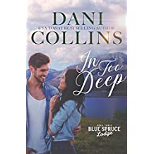 In Too Deep (Blue Spruce Lodge Book 3)