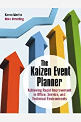 The Kaizen Event Planner: Achieving Rapid Improvement in Office, Service, and Technical Environments Kindle Edition