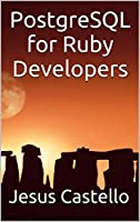 PostgreSQL for Ruby Developers Front Cover