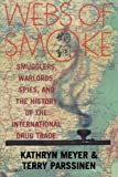 img - for Webs of Smoke: Smugglers, Warlords, Spies, and the History of the International Drug Trade (State & Society in East Asia) by Kathryn Meyer (2002-10-02) book / textbook / text book