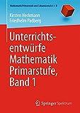 Unterrichtsentwürfe Mathematik Primarstufe, Band 1, Heckmann, Kirsten and Padberg, Friedhelm, 3662439557