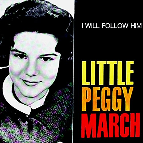 Little Peggy March - I Will Follow Him