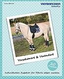 Verschönert & Verändert: Individuelles Zubehör für Pferde selber machen (Vierbeinchen.kreativ, Band 2)