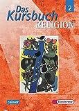Das Kursbuch Religion - Ausgabe 2005 für höheres Lernniveau: Das Kursbuch Religion: Schülerband 2 (Klasse 7/8)