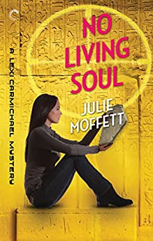 No Living Soul: A Lexi Carmichael Mystery, Book Nine by [Moffett, Julie]