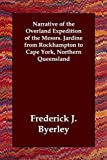 Narrative of the Overland Expedition of, Frederick J. Byerley, 1406820644