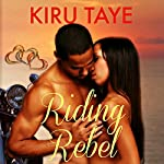 Riding Rebel: The Essien Trilogy, Volume 3 | Kiru Taye