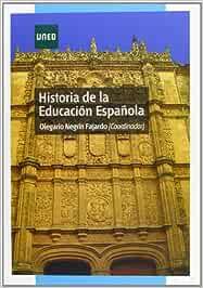 Historia de la educación española (GRADO): Amazon.es: Negrón Fajardo, Olegario: Libros