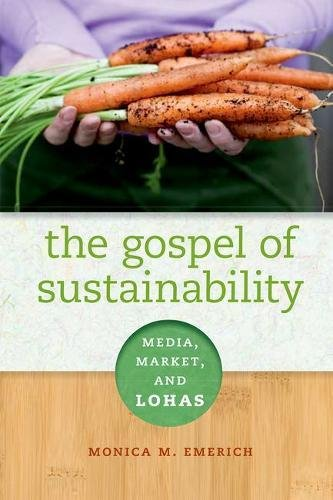 Read Online The Gospel of Sustainability: Media, Market and LOHAS ebook
