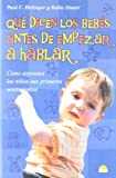 img - for Que dicen los bebes antes de empezar a hablar/what Do Babies Say Before They Start To Talk (Spanish Edition) by Paul C. Holinger (2004-10-02) book / textbook / text book