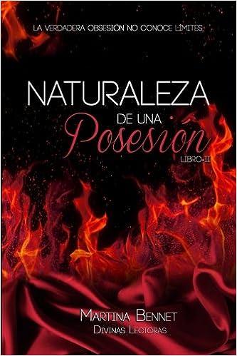 Naturaleza de una Posesión: Libro 2: Volume 2 Naturaleza de una Obsesión: Amazon.es: Bennet, Martina, Divinas Lectoras: Libros