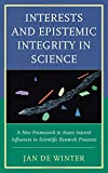 "Jan De Winter, ""Interests and Epistemic Integrity in Science"" (Rowman & Littlefield, 2017)"