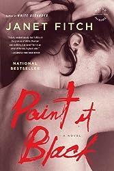 Paint It Black: A Novel by Janet Fitch (2007-10-03)