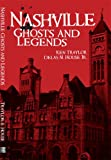 Nashville Ghosts and Legends (Haunted America)