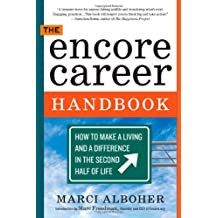 By Marci Alboher - The Encore Career Handbook: How to Make a Living and a Difference in the Second Half of Life