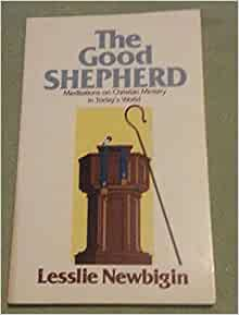quotthe good shepherdquot meditations on christian ministry in