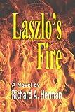 Laszlo's Fire, Richard Herman, 1490533893