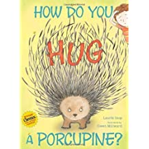 How Do You Hug a Porcupine? by Laurie Isop (2011-07-26)