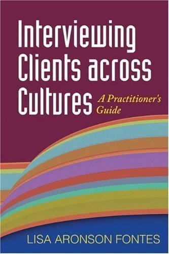 Read Online Interviewing Clients across Cultures: A Practitioner's Guide By Lisa Aronson Fontes PhD pdf