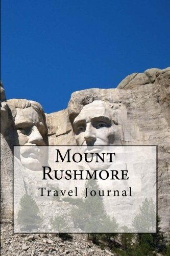 - Mount Rushmore Travel Journal: Travel Journal with 150 lined pages