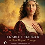 A Place Beyond Courage | Elizabeth Chadwick